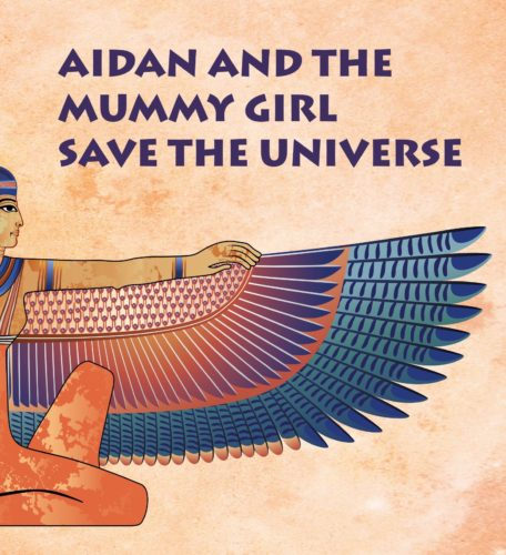 Aidan and the Mummy Girl Save the Universe